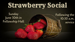 Strawberry Social, First Presbyterian Church, Phoenixville