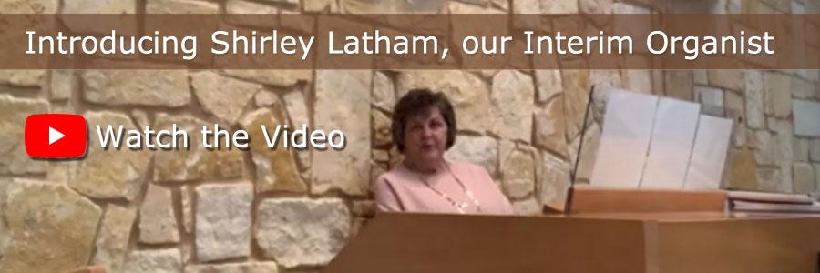 Shirley Latham, Interim Organist